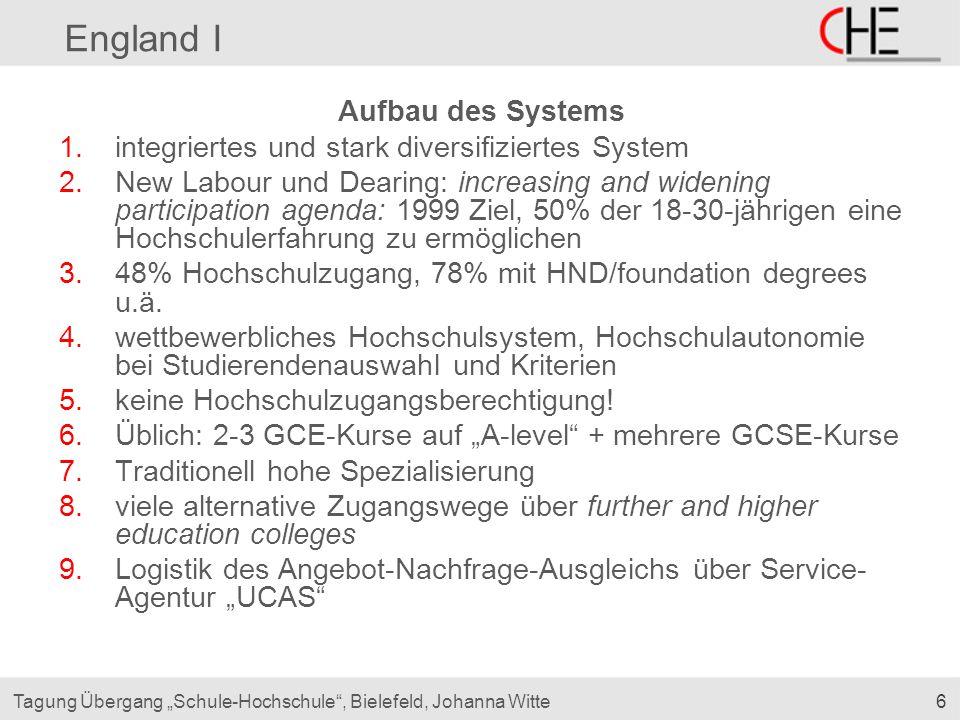 """6Tagung Übergang """"Schule-Hochschule"""", Bielefeld, Johanna Witte England I Aufbau des Systems 1.integriertes und stark diversifiziertes System 2.New Lab"""