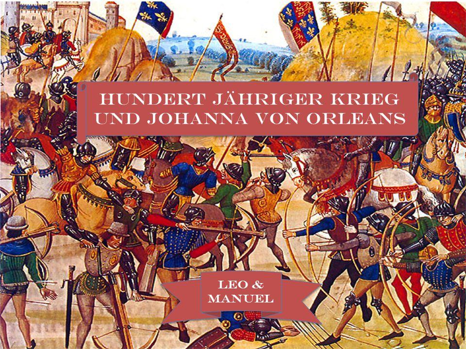 Hundert Jähriger krieg und Johanna von Orleans Leo & Manuel