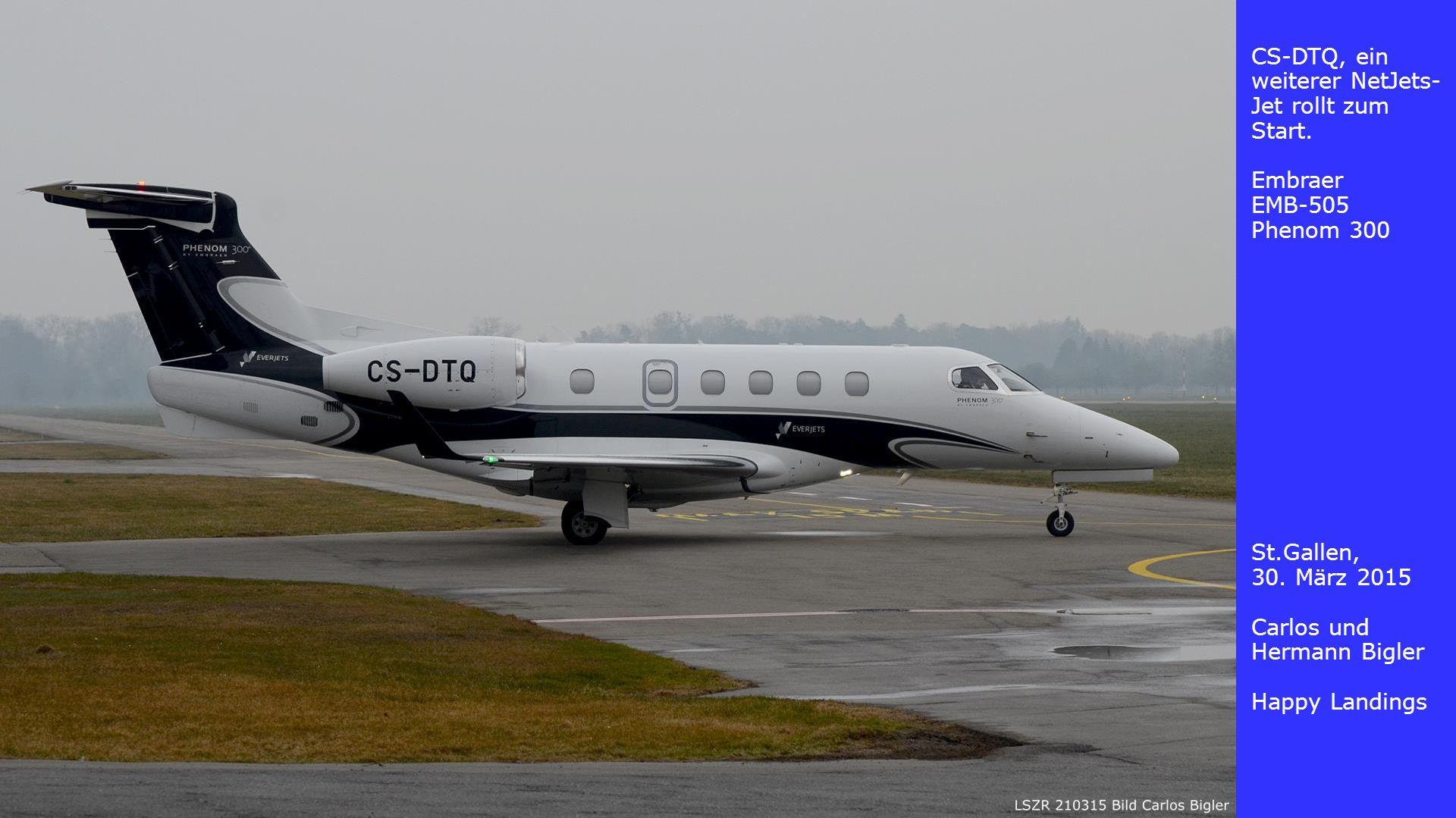 CS-DTQ, ein weiterer NetJets- Jet rollt zum Start. Embraer EMB-505 Phenom 300 St.Gallen, 30. März 2015 Carlos und Hermann Bigler Happy Landings