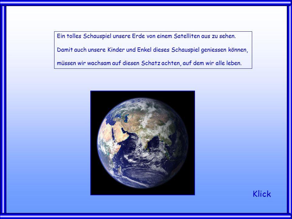 Ein tolles Schauspiel unsere Erde von einem Satelliten aus zu sehen.