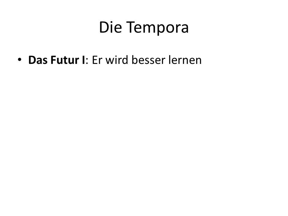 Die Tempora Das Futur II: vereint in sich die Funktionen des Perfekts und des Futurs I.