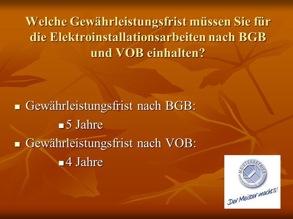 Welche Gewährleistungsfrist müssen Sie für die Elektroinstallationsarbeiten nach BGB und VOB einhalten? Gewährleistungsfrist nach BGB: Gewährleistungs