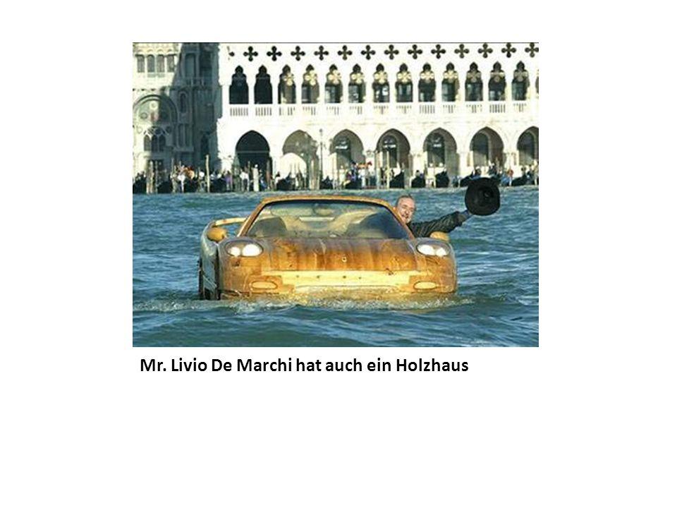 Mr. Livio De Marchi hat auch ein Holzhaus