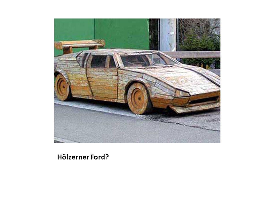 Hölzerner Ford?