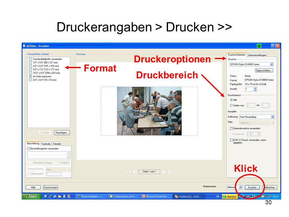 30 Druckerangaben > Drucken >> Klick Format Druckeroptionen Druckbereich