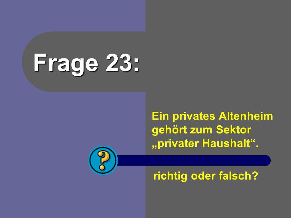 Antwort 22: Geldstrom - vom privaten Haushalt an den Staat