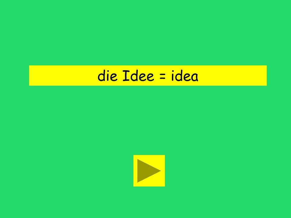 Ich habe eine Idee. oops I don'tidea