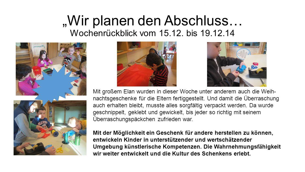 """""""Wir planen den Abschluss… Wochenrückblick vom 15.12."""