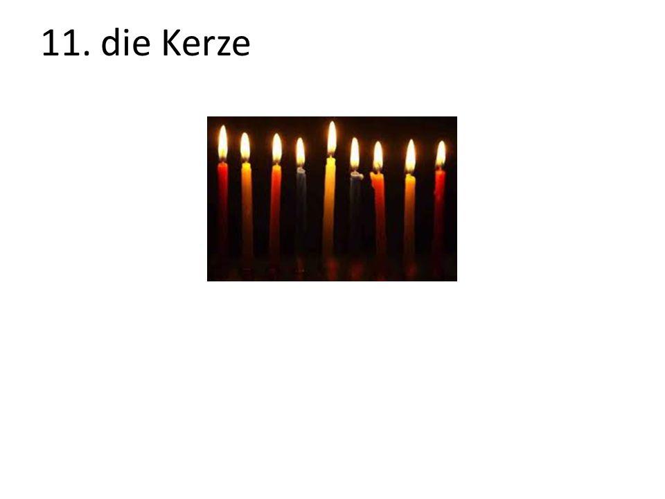 11. die Kerze