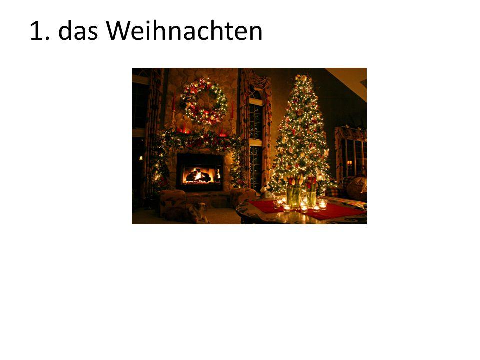 1. das Weihnachten