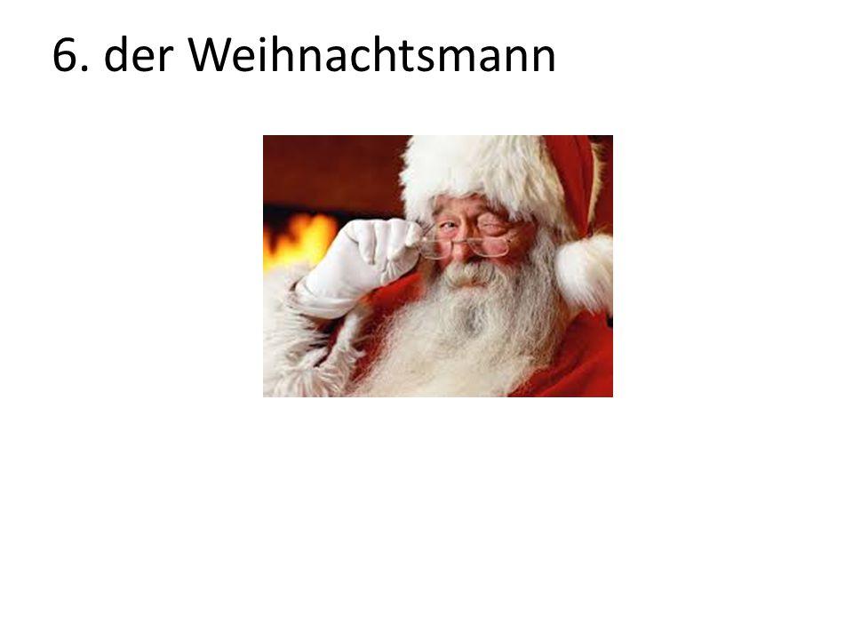 6. der Weihnachtsmann