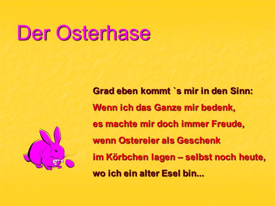 Der Osterhase Vergesst, was ich euch sagt` soeben.