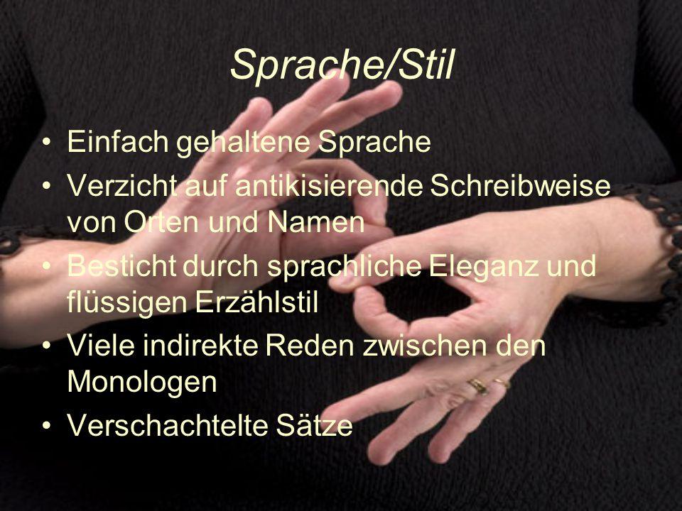 Sprache/Stil Einfach gehaltene Sprache Verzicht auf antikisierende Schreibweise von Orten und Namen Besticht durch sprachliche Eleganz und flüssigen E
