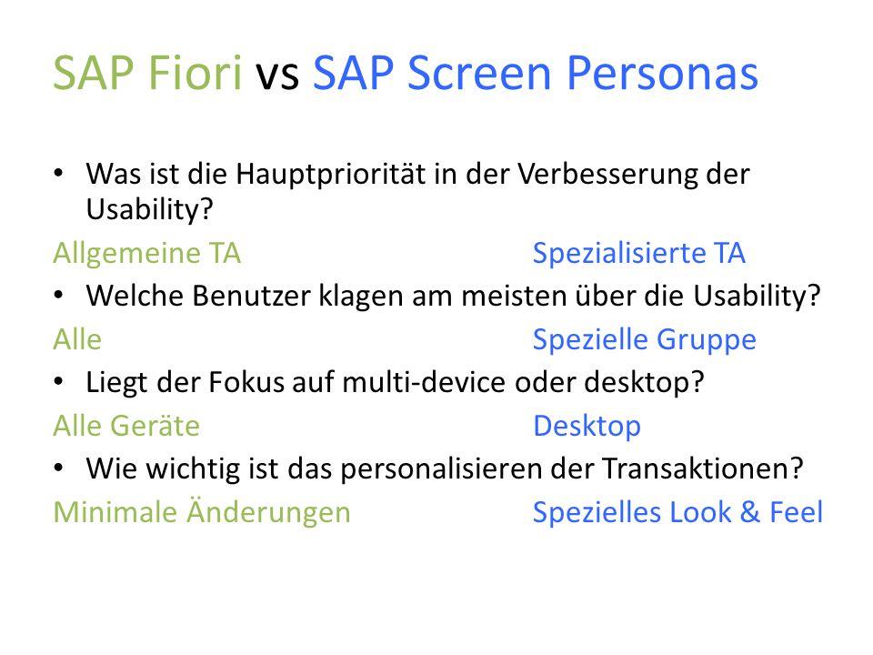 SAP Fiori vs SAP Screen Personas Was ist die Hauptpriorität in der Verbesserung der Usability? Allgemeine TASpezialisierte TA Welche Benutzer klagen a