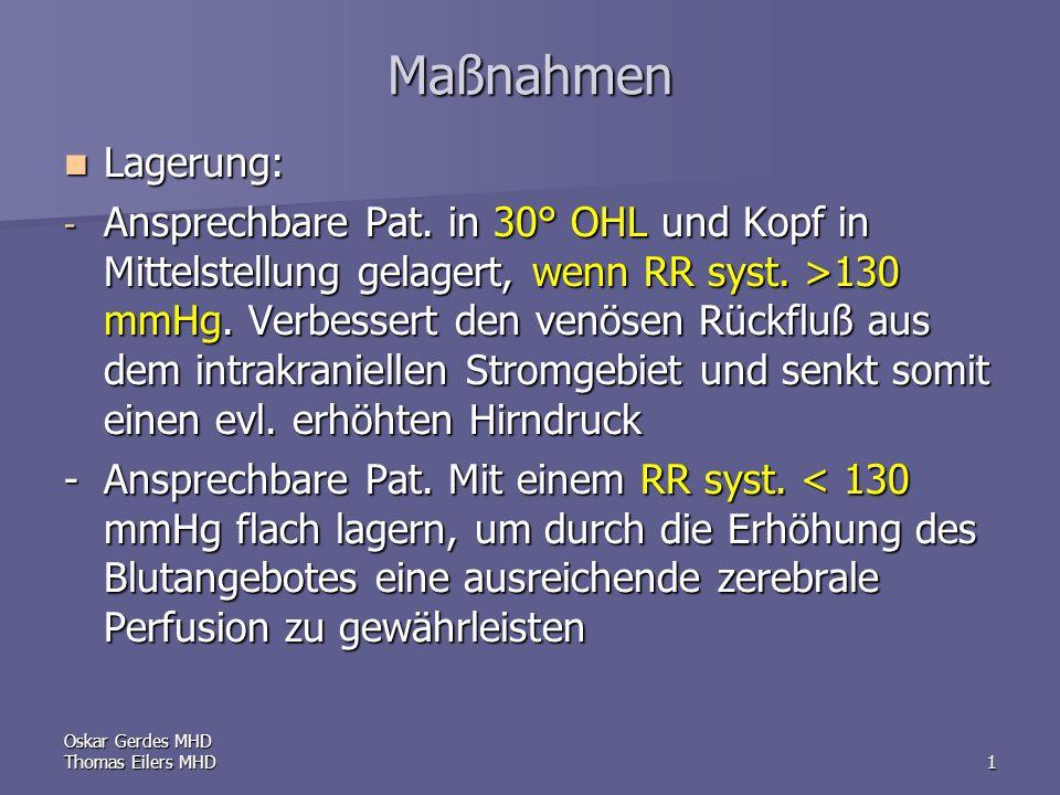 Oskar Gerdes MHD Thomas Eilers MHD1 Maßnahmen Lagerung: Lagerung: - Ansprechbare Pat.