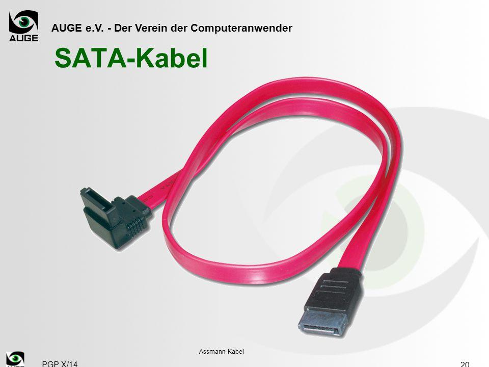 AUGE e.V. - Der Verein der Computeranwender SATA-Kabel 20 Assmann-Kabel PGP X/14
