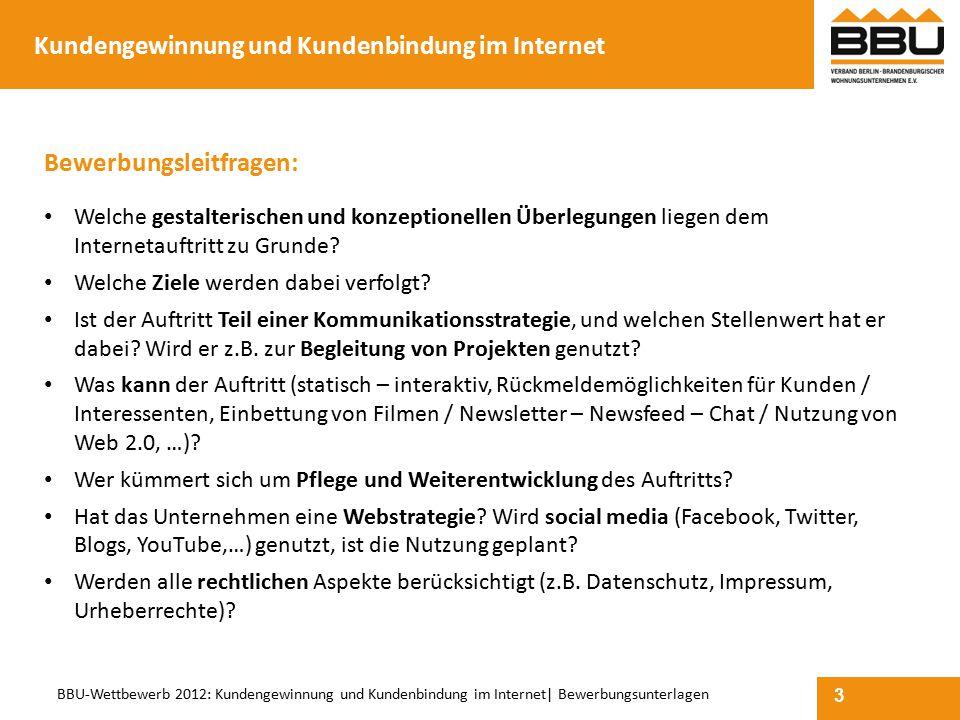 3 BBU-Wettbewerb 2012: Kundengewinnung und Kundenbindung im Internet  Bewerbungsunterlagen Bewerbungsleitfragen: Welche gestalterischen und konzeption