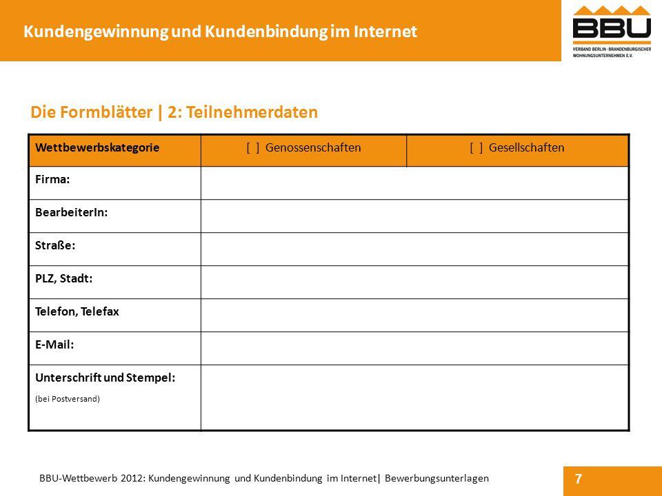 7 BBU-Wettbewerb 2012: Kundengewinnung und Kundenbindung im Internet  Bewerbungsunterlagen Wettbewerbskategorie[ ] Genossenschaften[ ] Gesellschaften