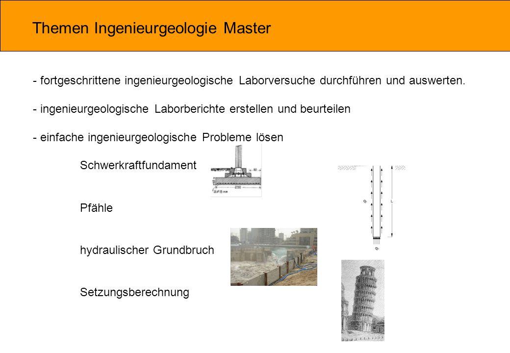 Themen Ingenieurgeologie Master - fortgeschrittene ingenieurgeologische Laborversuche durchführen und auswerten.
