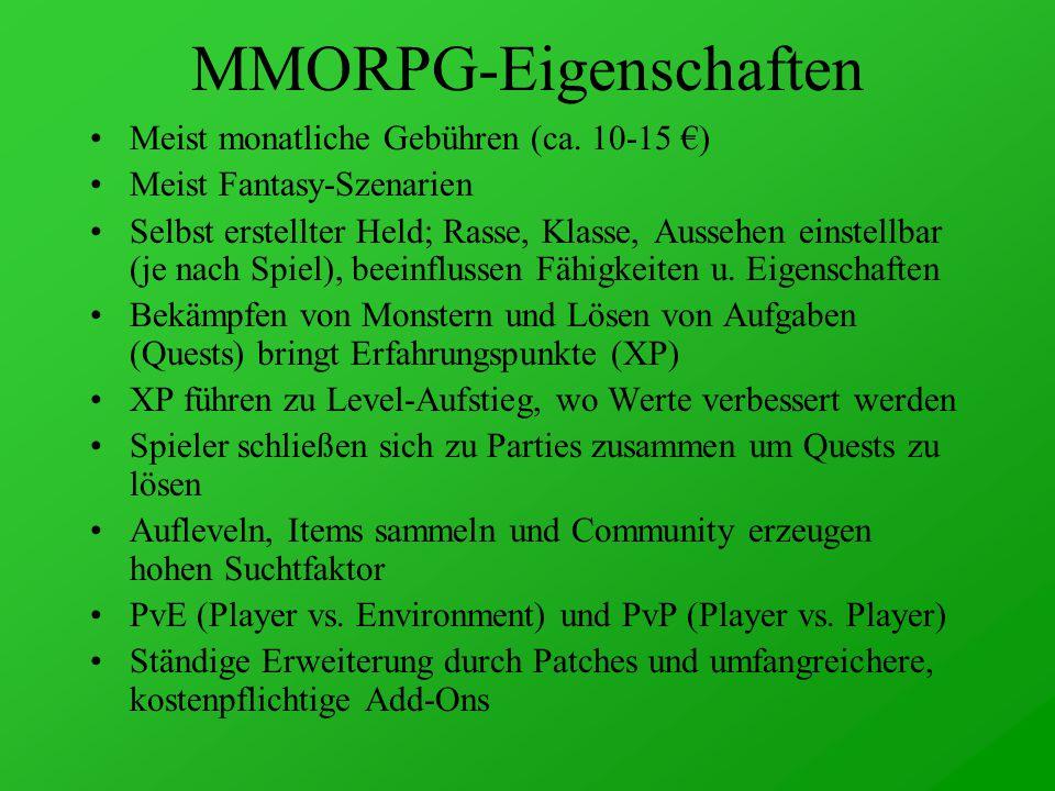 MMORPG-Eigenschaften Meist monatliche Gebühren (ca.