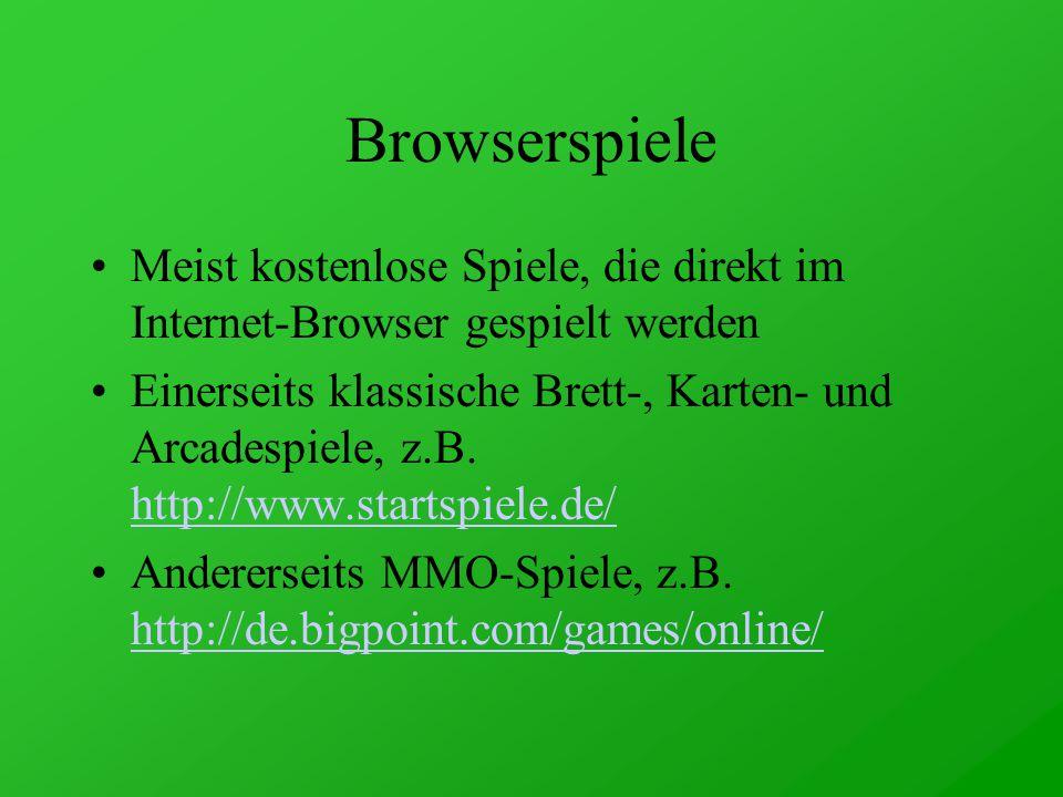 Browserspiele Meist kostenlose Spiele, die direkt im Internet-Browser gespielt werden Einerseits klassische Brett-, Karten- und Arcadespiele, z.B.