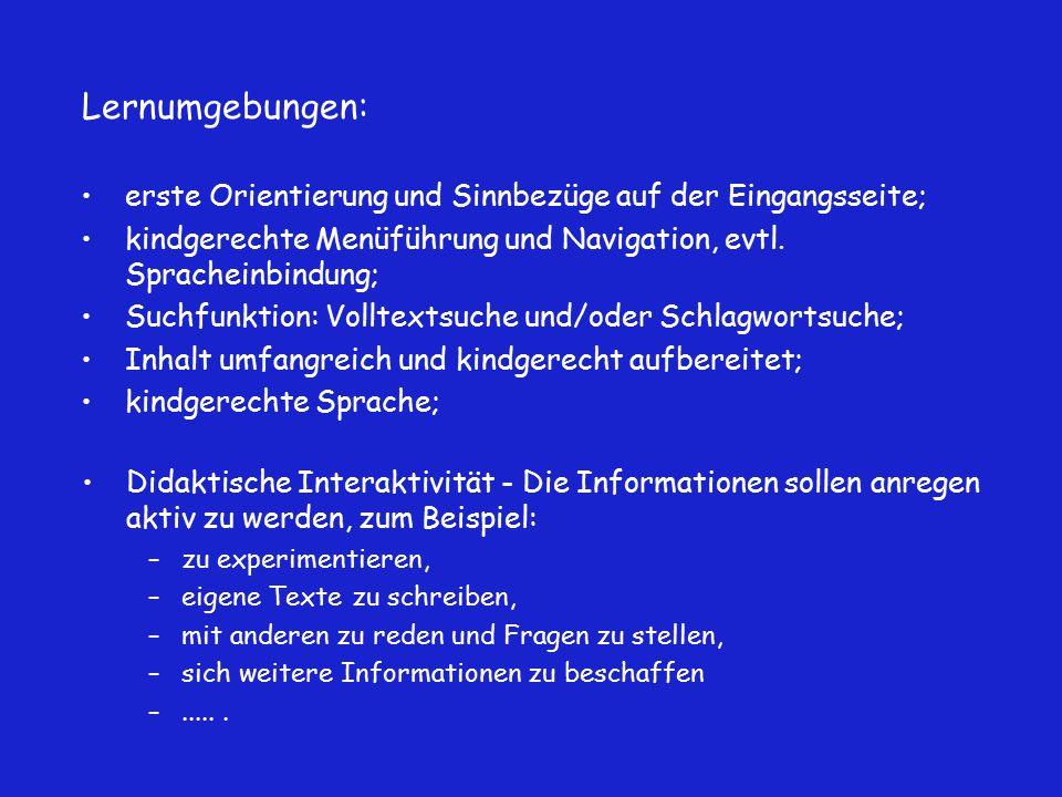 Lernumgebungen: erste Orientierung und Sinnbezüge auf der Eingangsseite; kindgerechte Menüführung und Navigation, evtl.