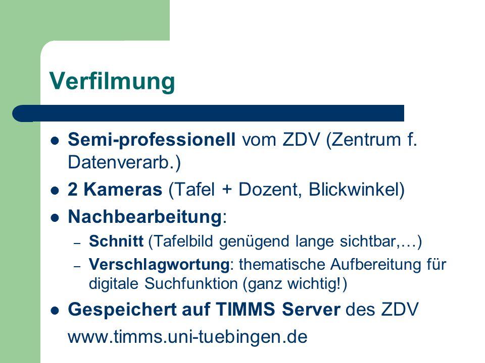 Verfilmung Semi-professionell vom ZDV (Zentrum f.