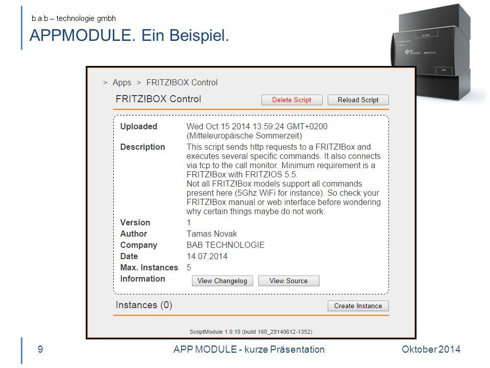 b.a.b – technologie gmbh APPMODULE. Ein Beispiel. Oktober 2014APP MODULE - kurze Präsentation10