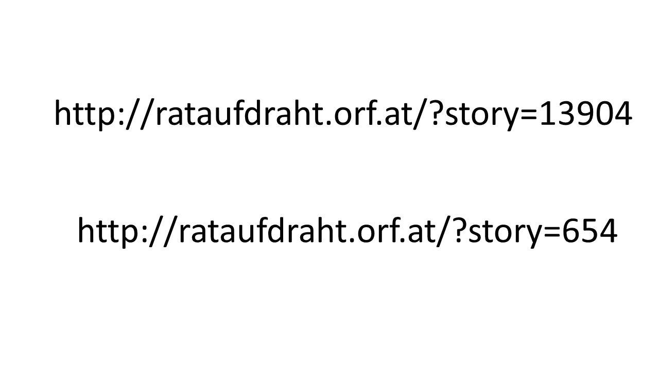 http://rataufdraht.orf.at/?story=13904 http://rataufdraht.orf.at/?story=654
