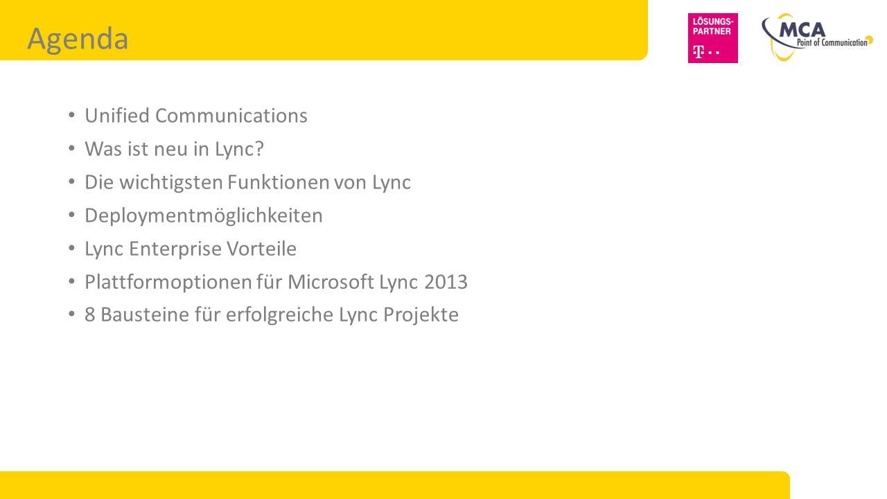 Agenda Unified Communications Was ist neu in Lync? Die wichtigsten Funktionen von Lync Deploymentmöglichkeiten Lync Enterprise Vorteile Plattformoptio