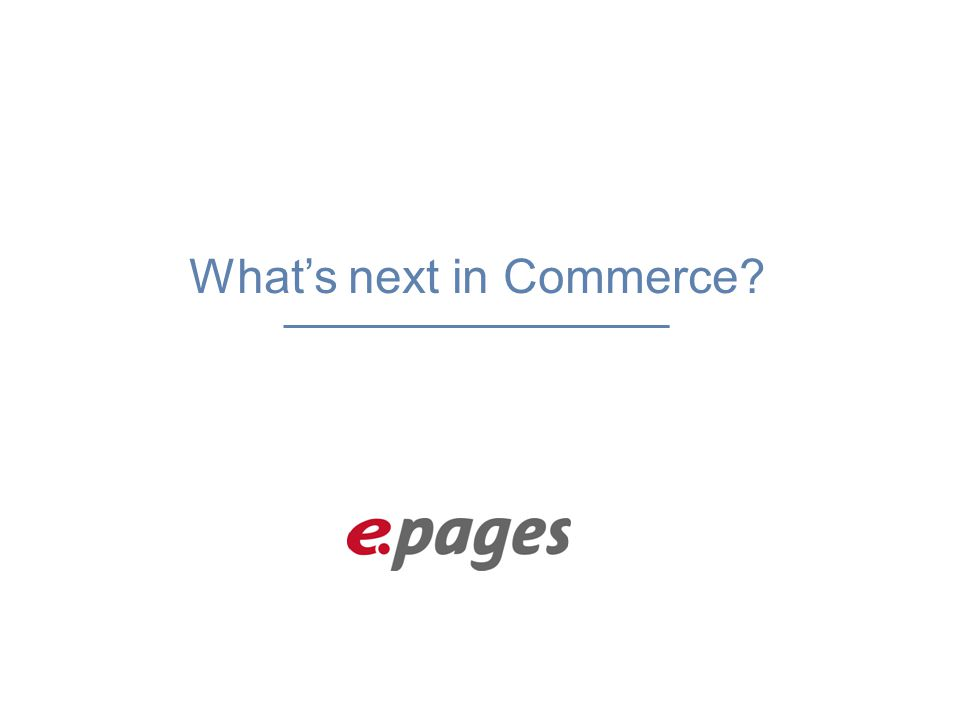 What's next in Commerce?