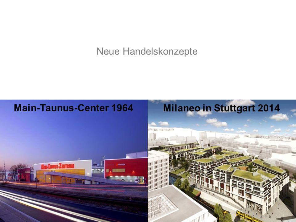 Neue Handelskonzepte Main-Taunus-Center 1964 Milaneo in Stuttgart 2014