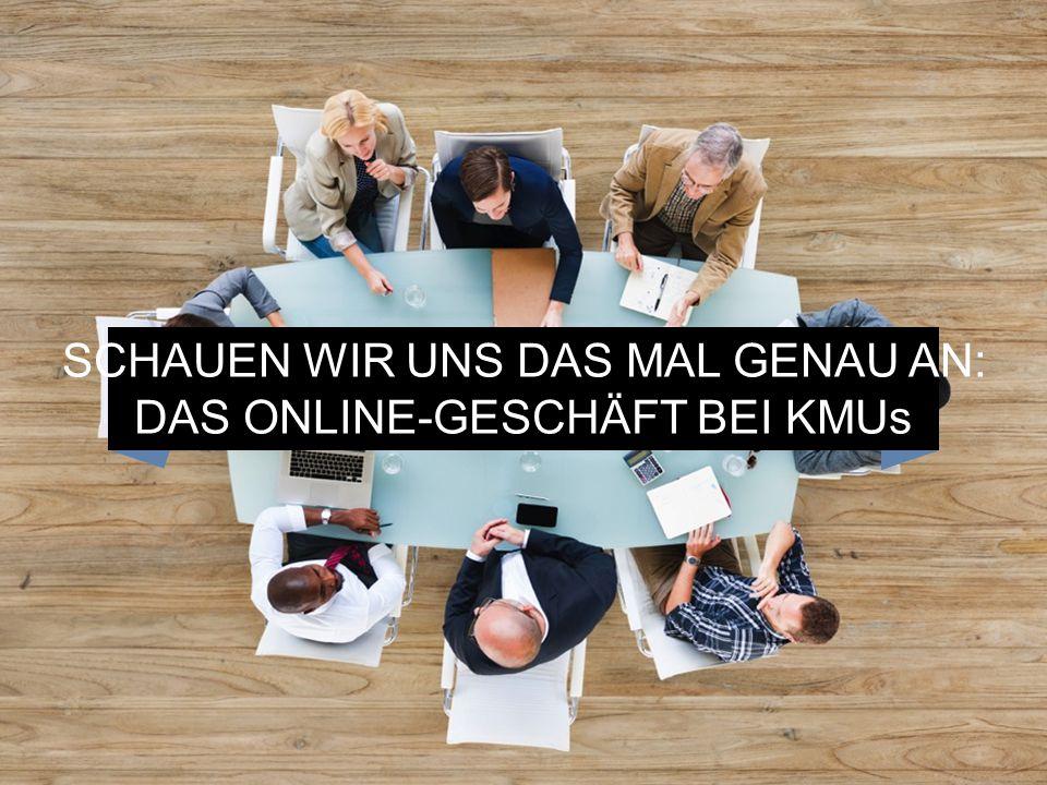 SCHAUEN WIR UNS DAS MAL GENAU AN: DAS ONLINE-GESCHÄFT BEI KMUs
