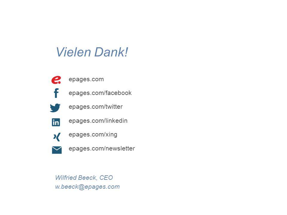 Vielen Dank! Wilfried Beeck, CEO w.beeck@epages.com epages.com epages.com/facebook epages.com/twitter epages.com/linkedin epages.com/xing epages.com/n