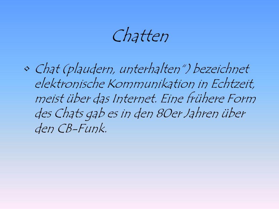"""Chatten Chat (plaudern, unterhalten"""") bezeichnet elektronische Kommunikation in Echtzeit, meist über das Internet. Eine frühere Form des Chats gab es"""