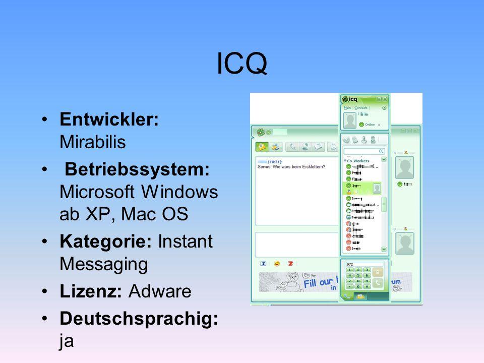 ICQ Entwickler: Mirabilis Betriebssystem: Microsoft Windows ab XP, Mac OS Kategorie: Instant Messaging Lizenz: Adware Deutschsprachig: ja