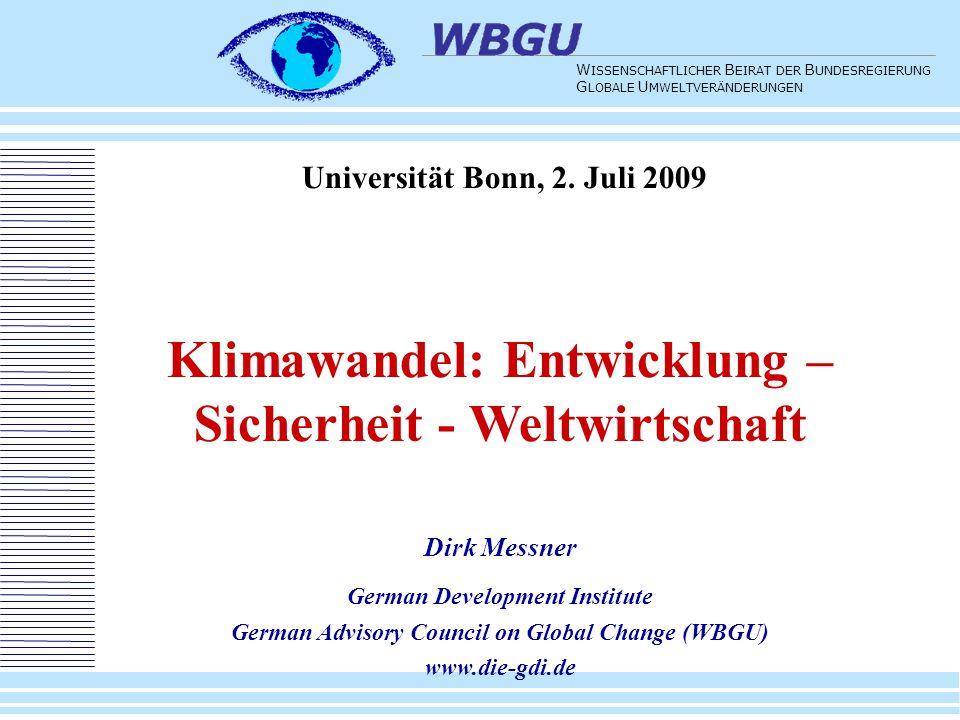 1 W ISSENSCHAFTLICHER B EIRAT DER B UNDESREGIERUNG G LOBALE U MWELTVERÄNDERUNGEN Universität Bonn, 2. Juli 2009 Klimawandel: Entwicklung – Sicherheit