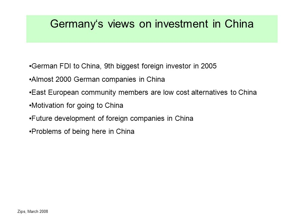 Zips, March 2008 Foreign direct investment in China Steadily increase Conversion to local investment