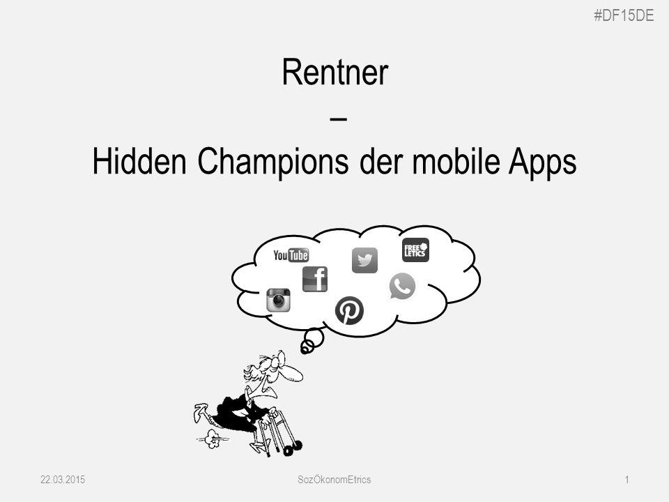 #DF15DE Rentner – Hidden Champions der mobile Apps 22.03.2015SozÖkonomEtrics1