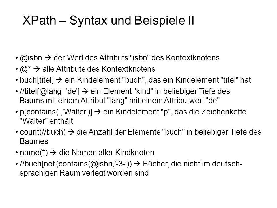 XPath – Syntax und Beispiele II @isbn  der Wert des Attributs