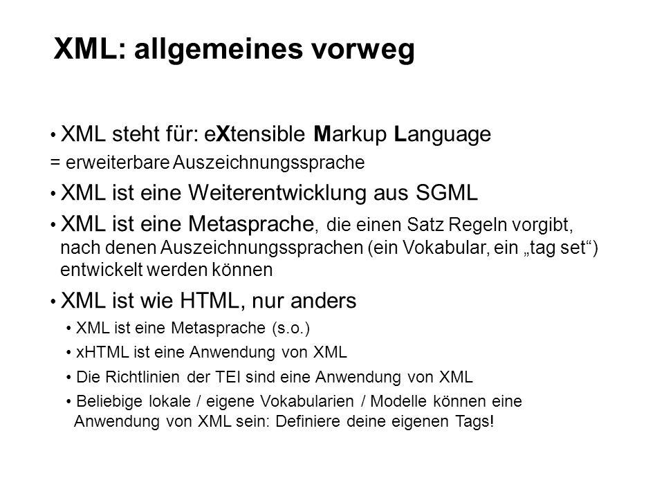 XML: allgemeines vorweg XML steht für: eXtensible Markup Language = erweiterbare Auszeichnungssprache XML ist eine Weiterentwicklung aus SGML XML ist