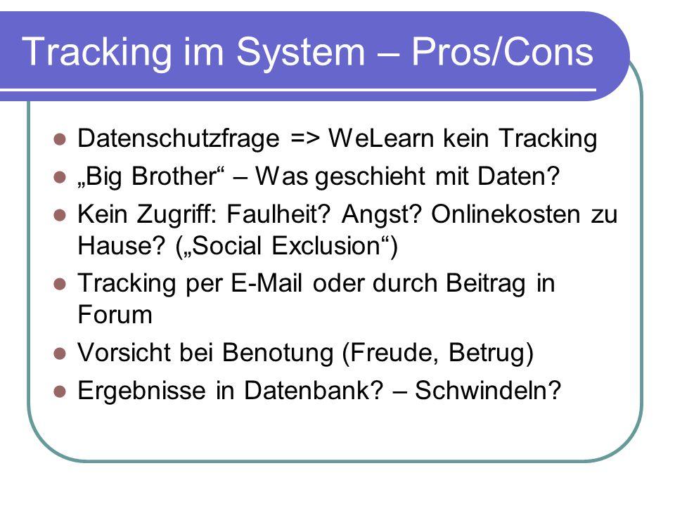 """Tracking im System – Pros/Cons Datenschutzfrage => WeLearn kein Tracking """"Big Brother"""" – Was geschieht mit Daten? Kein Zugriff: Faulheit? Angst? Onlin"""