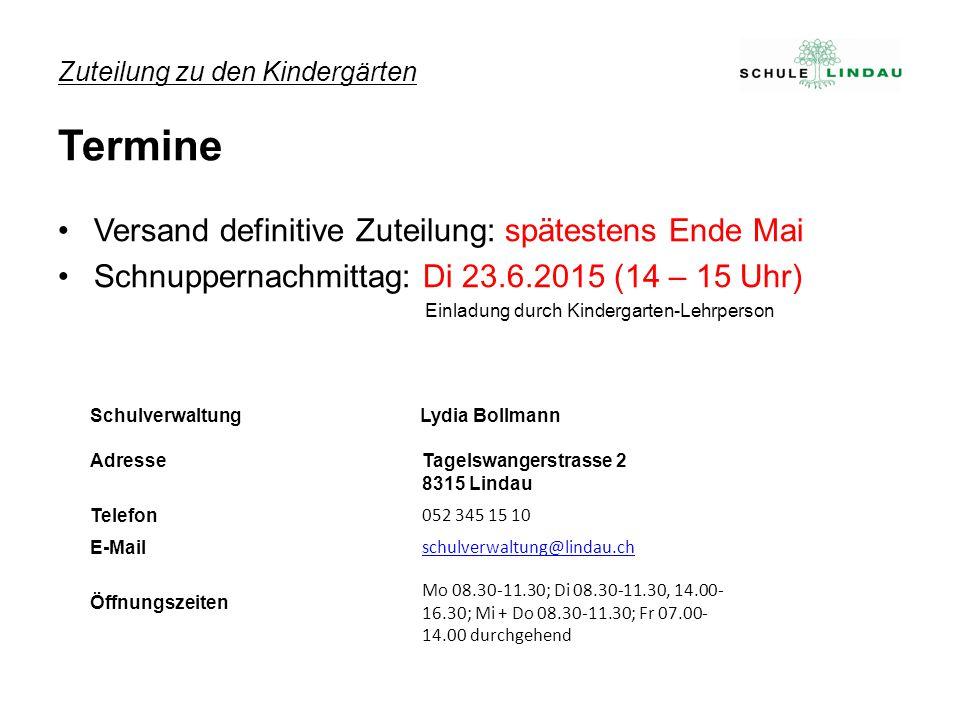 Zuteilung zu den Kindergärten Termine Versand definitive Zuteilung: spätestens Ende Mai Schnuppernachmittag: Di 23.6.2015 (14 – 15 Uhr) Einladung durc