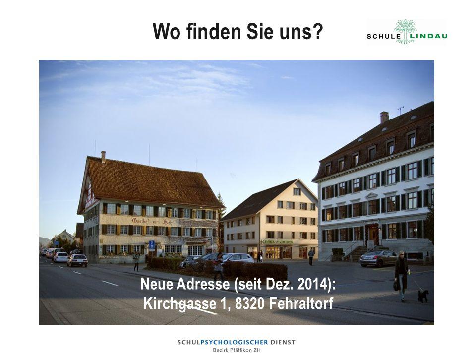 Wo finden Sie uns? Neue Adresse (seit Dez. 2014): Kirchgasse 1, 8320 Fehraltorf