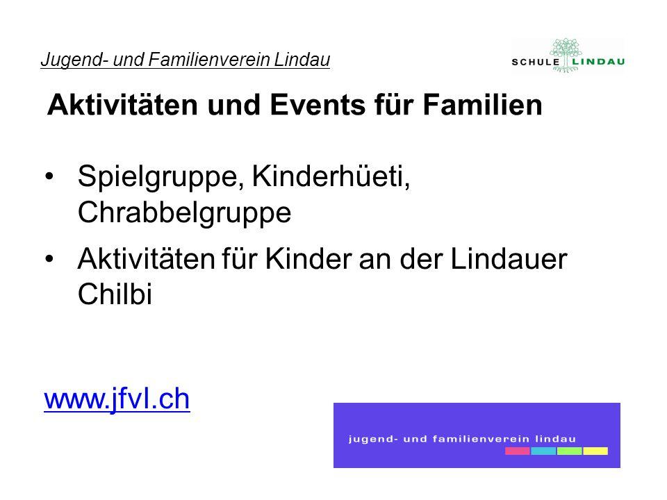 Spielgruppe, Kinderhüeti, Chrabbelgruppe Aktivitäten für Kinder an der Lindauer Chilbi www.jfvl.ch Jugend- und Familienverein Lindau Aktivitäten und E