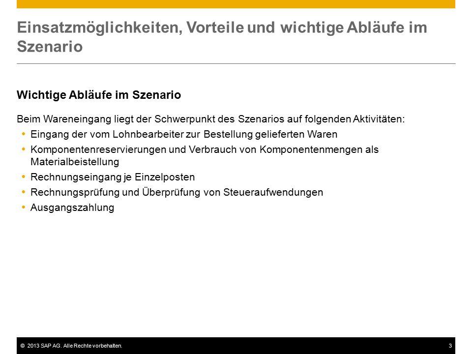 ©2013 SAP AG. Alle Rechte vorbehalten.3 Einsatzmöglichkeiten, Vorteile und wichtige Abläufe im Szenario Wichtige Abläufe im Szenario Beim Wareneingang