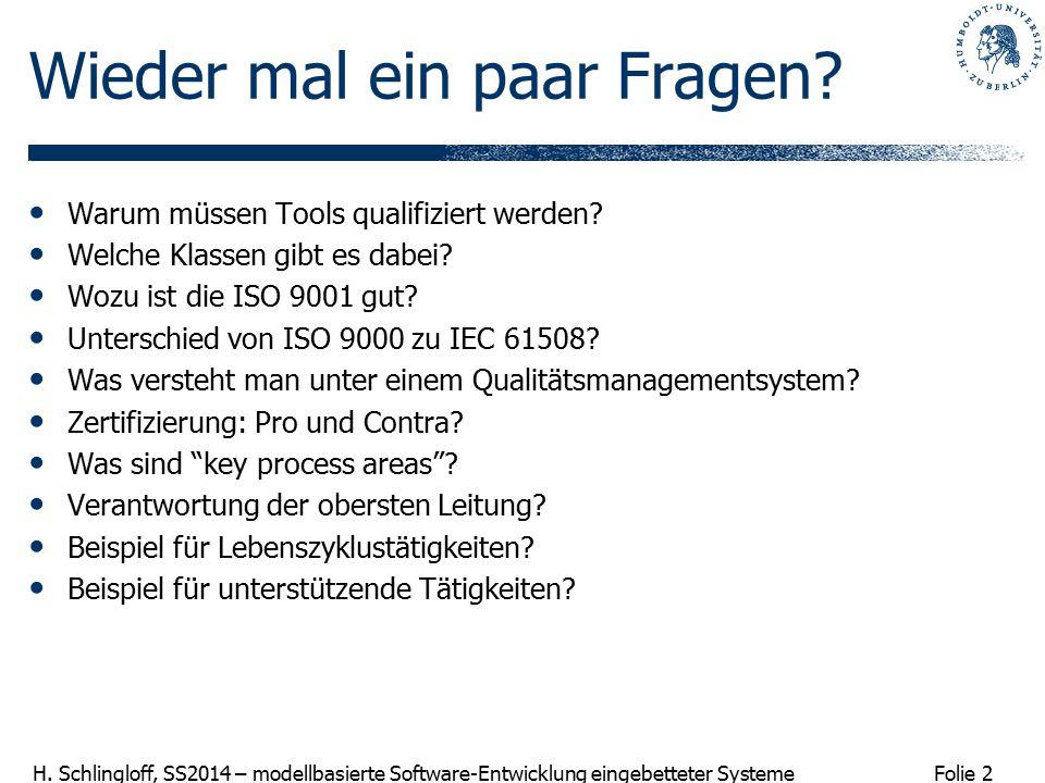 Folie 3 H.Schlingloff, SS2014 – modellbasierte Software-Entwicklung eingebetteter Systeme 7.