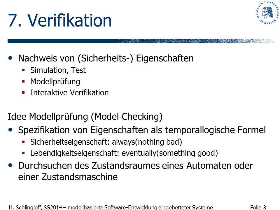 Folie 3 H. Schlingloff, SS2014 – modellbasierte Software-Entwicklung eingebetteter Systeme 7.