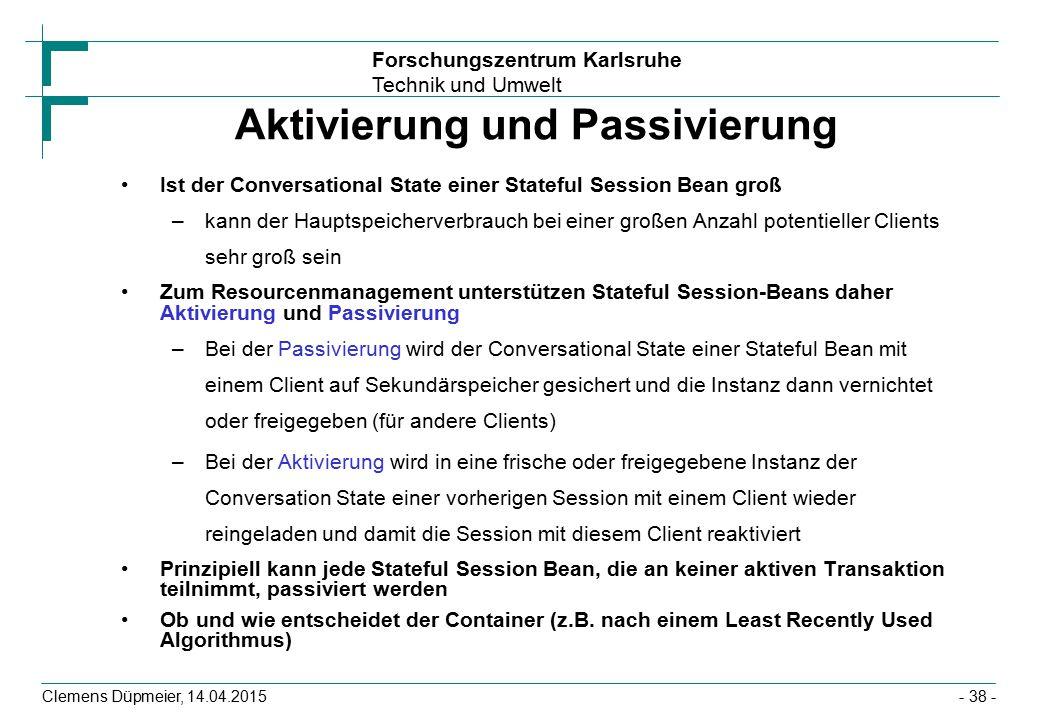 Forschungszentrum Karlsruhe Technik und Umwelt Clemens Düpmeier, 14.04.2015 Aktivierung und Passivierung Ist der Conversational State einer Stateful S