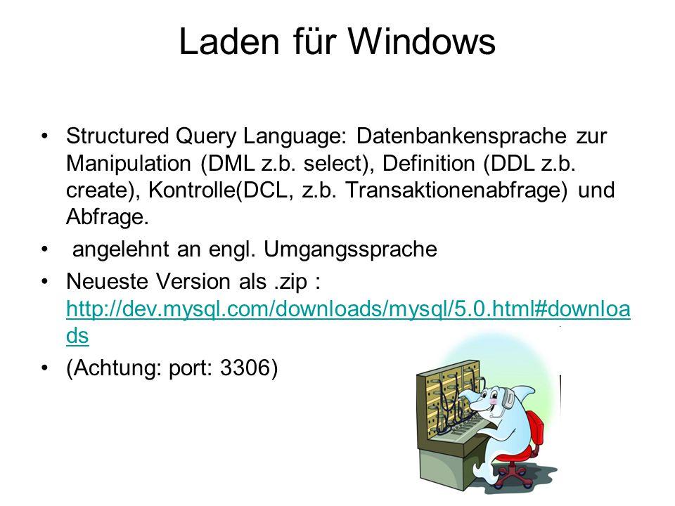 Laden für Windows Structured Query Language: Datenbankensprache zur Manipulation (DML z.b. select), Definition (DDL z.b. create), Kontrolle(DCL, z.b.